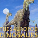 The Sauropod Dinosaurs--Life in the Age of Giants